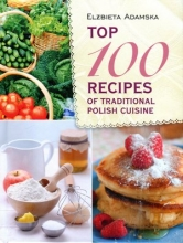 Top 100 recipes of traditional Polish cuisine