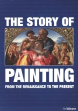 The Story of Painting. From the Renassance to the Present