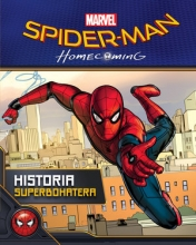 Spider-Man. Homecoming: Historia superbohatera
