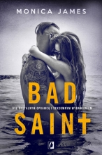 Bad Saint. Trylogia All The Pretty Things. Tom 1