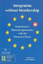 Integration Without Membership: Switzerland's Bilateral Agreements with the European Union