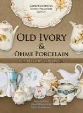 Old Ivory & Ohme Porcelain. A Comprehensive Identification Guide